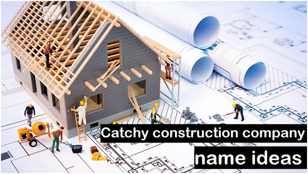 The Best & Catchy Construction Company Names